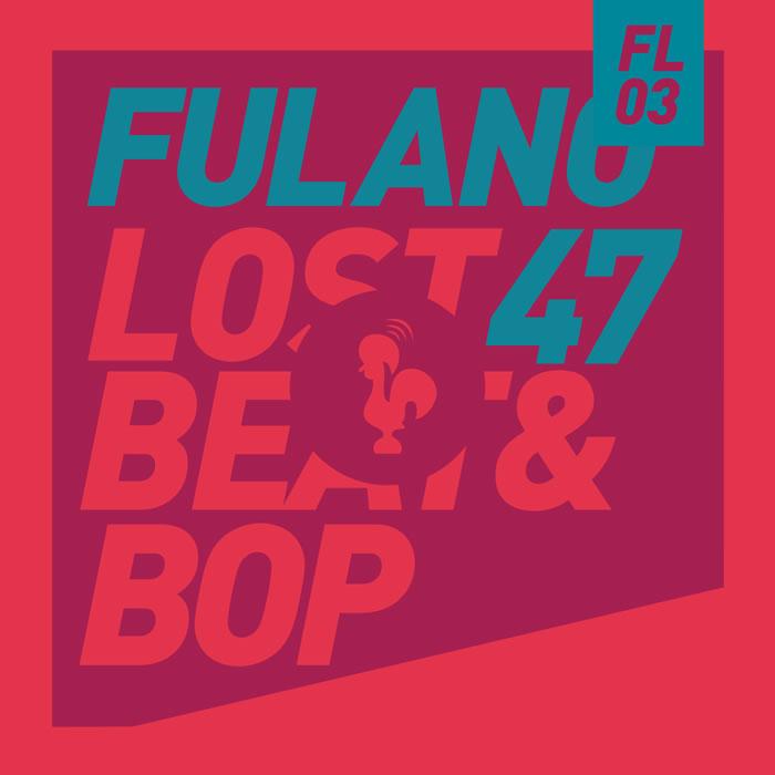 FL03-Fulano47-Lost, Beat & Bop