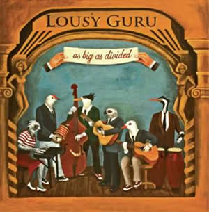 """As Big as Divided"" – Lousy Guru"