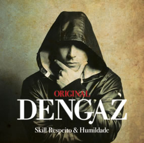 """Skill Respeito & Humildade"" – Dengaz"