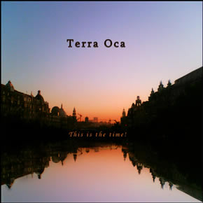 """""""This is the time!"""" – Terra Oca"""