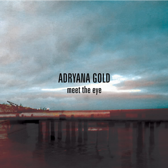"Adryana Gold edita ""Meet the Eye"""