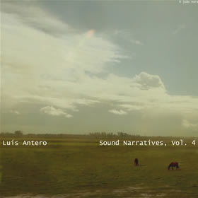 """Sound Narratives, Vol. 4"" – Luís Antero"