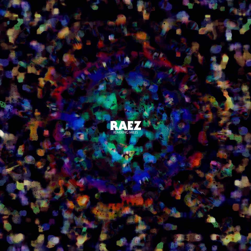 raez_remixingmiles