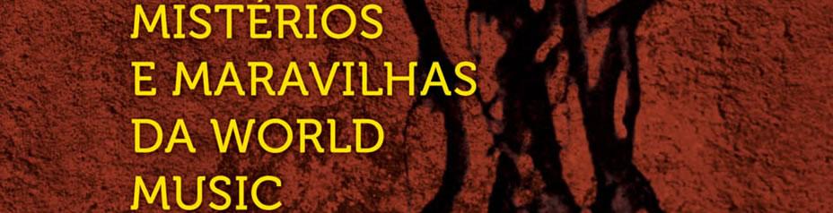 "António Pires apresenta ""Raízes e Antenas – Mistérios e Maravilhas da World Music"""