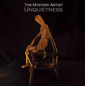 """Unquietness"" – The Mystery Artist"