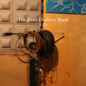 "The Zany Dislexic Band – ""#10"""